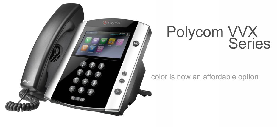 Polycom VVX Series - Color is now an affordable option.